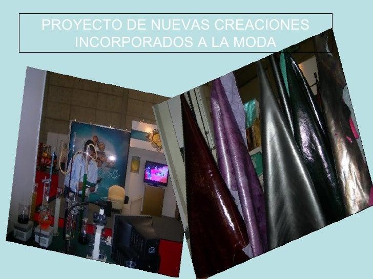 PROYECTO DE NUEVAS CREACIONES    INCORPORADOS A LA MODA