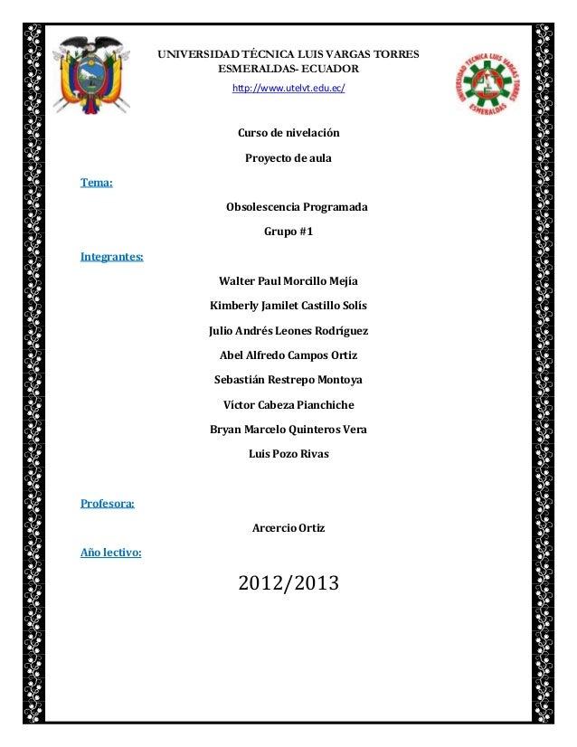 UNIVERSIDAD TÉCNICA LUIS VARGAS TORRESESMERALDAS- ECUADORhttp://www.utelvt.edu.ec/Curso de nivelaciónProyecto de aulaTema:...