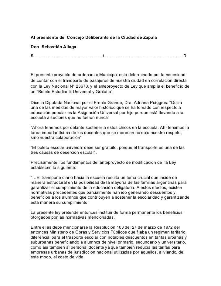 Al presidente del Concejo Deliberante de la Ciudad de ZapalaDon Sebastián AliagaS…………………………………………/……………………………………………….DEl p...