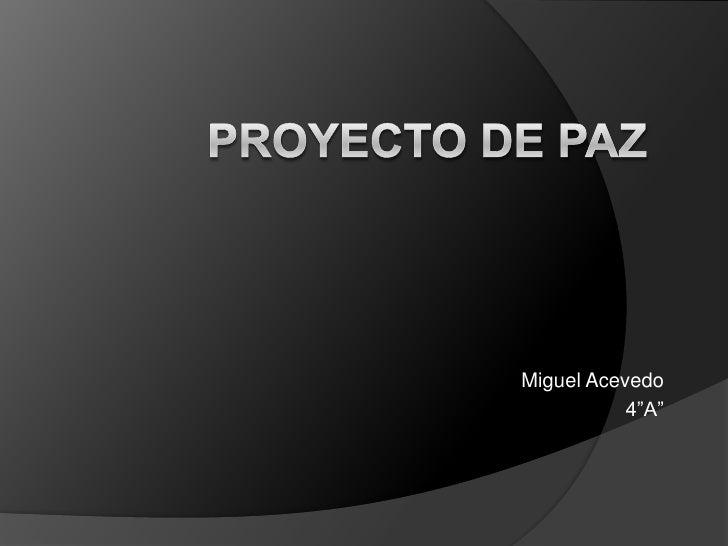 """Miguel Acevedo            4""""A"""""""