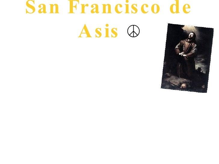 San Francisco de Asis  ☮