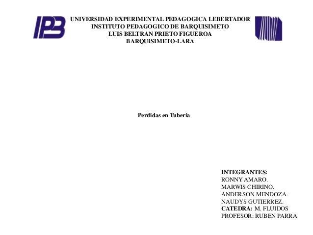 UNIVERSIDAD EXPERIMENTAL PEDAGOGICA LEBERTADOR     INSTITUTO PEDAGOGICO DE BARQUISIMETO          LUIS BELTRAN PRIETO FIGUE...