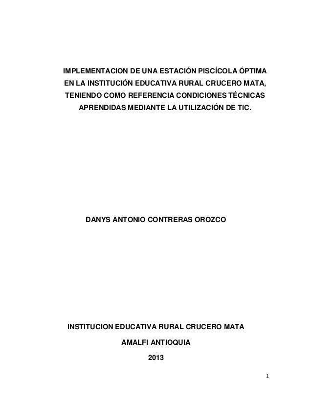 IMPLEMENTACION DE UNA ESTACIÓN PISCÍCOLA ÓPTIMA EN LA INSTITUCIÓN EDUCATIVA RURAL CRUCERO MATA, TENIENDO COMO REFERENCIA C...
