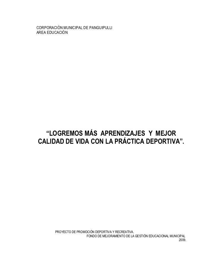"""CORPORACIÓN MUNICIPAL DE PANGUIPULLI AREA EDUCACIÓN       """"LOGREMOS MÁS APRENDIZAJES Y MEJOR CALIDAD DE VIDA CON LA PRÁCTI..."""