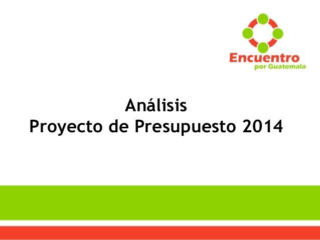Análisis Proyecto de Presupuesto 2014