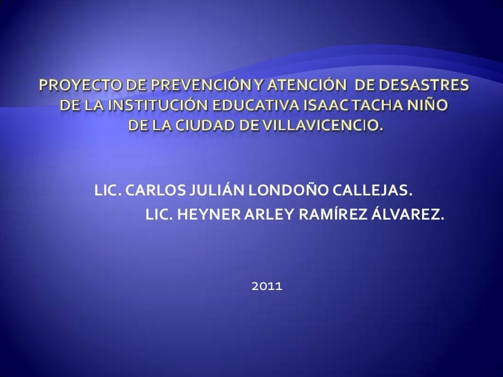 LIC. CARLOS JULIÁN LONDOÑO CALLEJAS.       LIC. HEYNER ARLEY RAMÍREZ ÁLVAREZ.                  2011