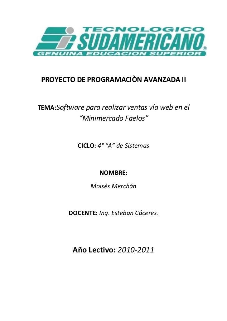 """PROYECTO DE PROGRAMACIÒN AVANZADA II<br />TEMA: Software para realizar ventas vía web en el """"Minimercado Faelos""""<br />CICL..."""