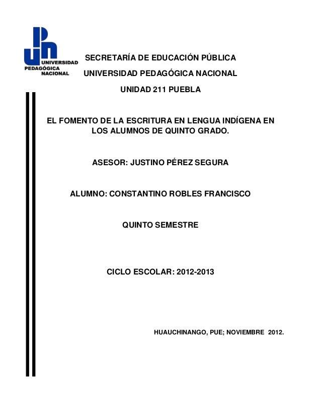 SECRETARÍA DE EDUCACIÓN PÚBLICA       UNIVERSIDAD PEDAGÓGICA NACIONAL               UNIDAD 211 PUEBLAEL FOMENTO DE LA ESCR...