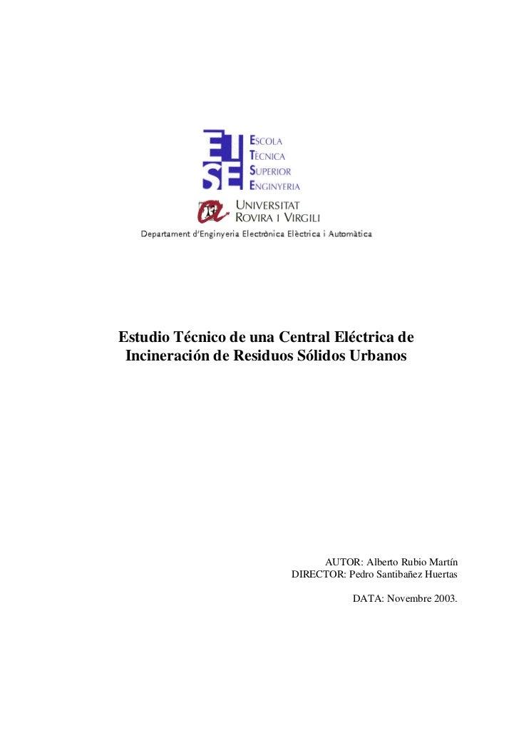 Estudio Técnico de una Central Eléctrica de Incineración de Residuos Sólidos Urbanos                              AUTOR: A...
