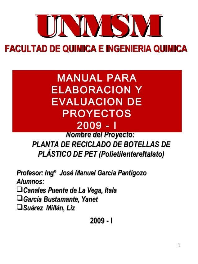 1Nombre del Proyecto:Nombre del Proyecto:PLANTA DE RECICLADO DE BOTELLAS DEPLANTA DE RECICLADO DE BOTELLAS DEPLÁSTICO DE P...