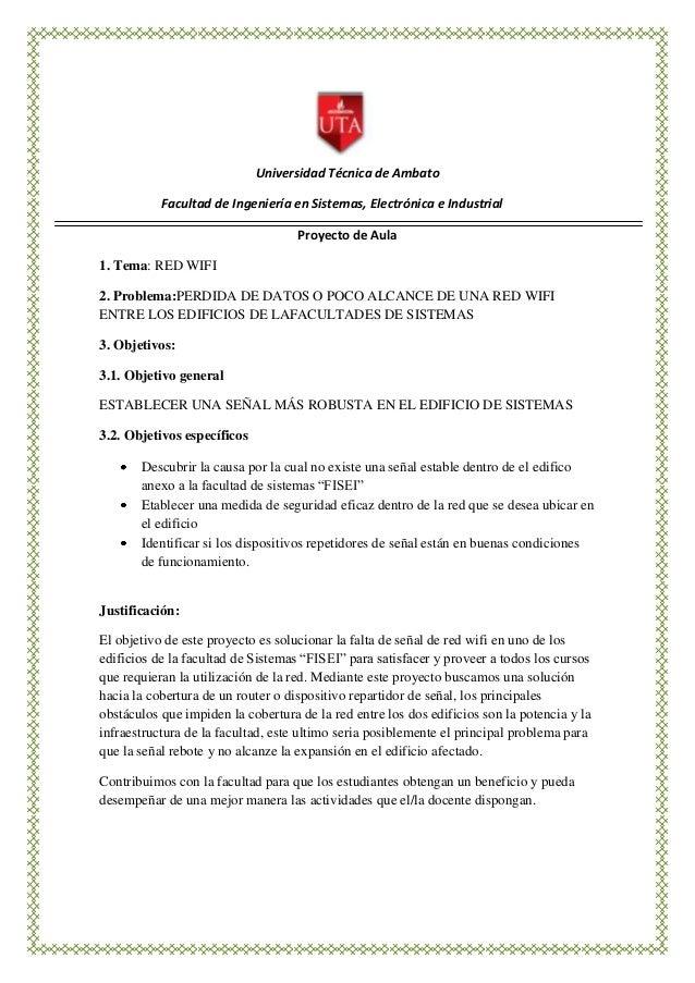 Universidad Técnica de AmbatoFacultad de Ingeniería en Sistemas, Electrónica e IndustrialProyecto de Aula1. Tema: RED WIFI...