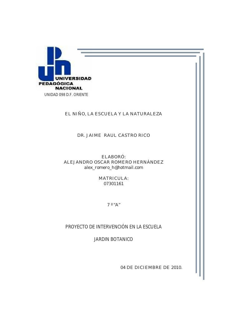 UNIDAD 098 D.F. ORIENTE          EL NIÑO, LA ESCUELA Y LA NATURALEZA                 DR. JAIME RAUL CASTRO RICO           ...