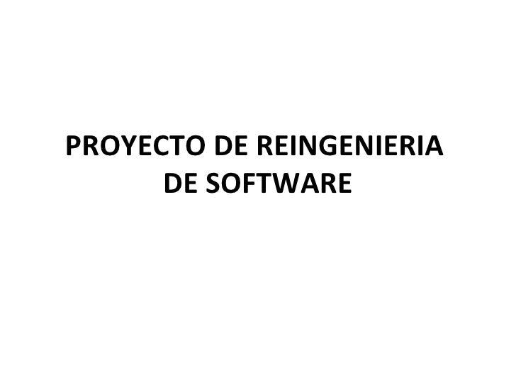 PROYECTO DE REINGENIERIA  DE SOFTWARE