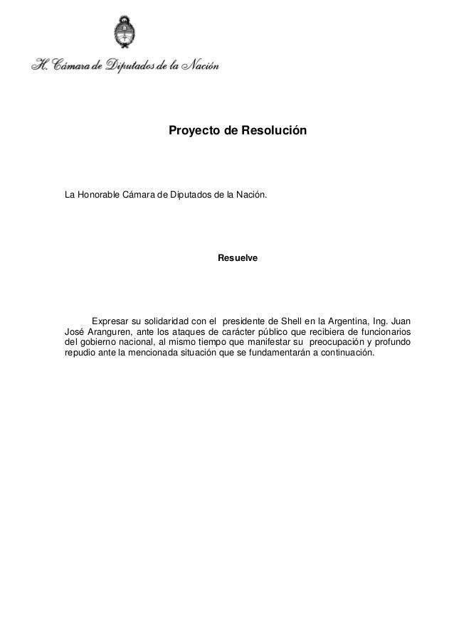 Proyecto de Resolución  La Honorable Cámara de Diputados de la Nación.  Resuelve  Expresar su solidaridad con el president...
