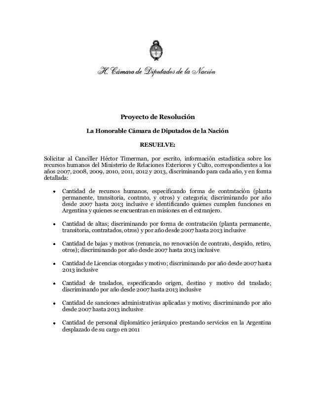 Proyecto de Resolución La Honorable Cámara de Diputados de la Nación RESUELVE: Solicitar al Canciller Héctor Timerman, por...