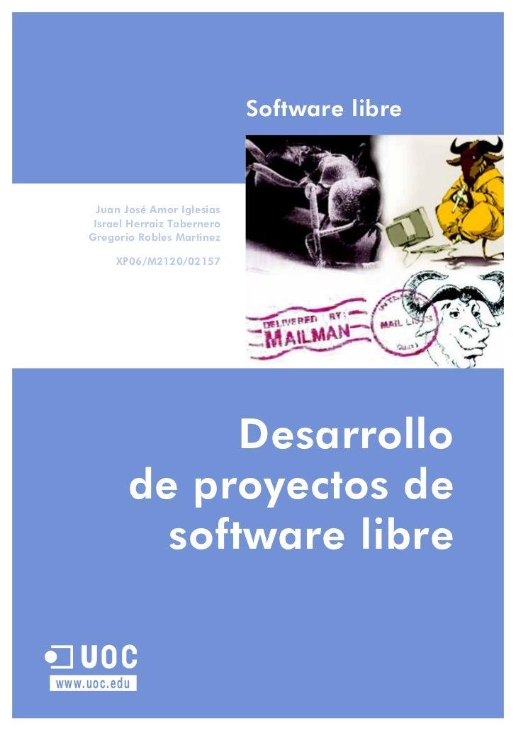 Software libre      Juan José Amor Iglesias     Israel Herraiz Tabernero    Gregorio Robles Martínez         XP06/M2120/02...