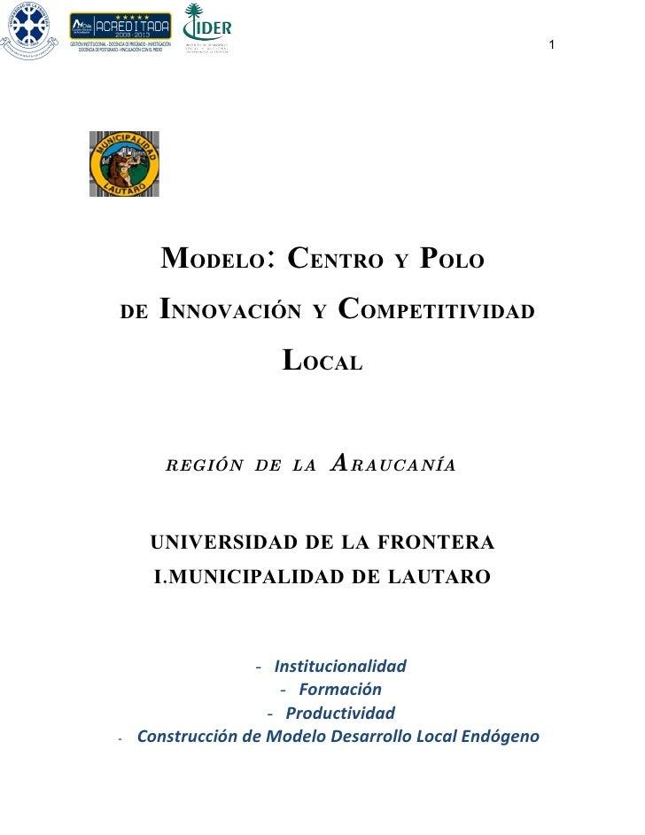1           MODELO: CENTRO              Y   POLO DE    INNOVACIÓN        Y   COMPETITIVIDAD                      LOCAL    ...