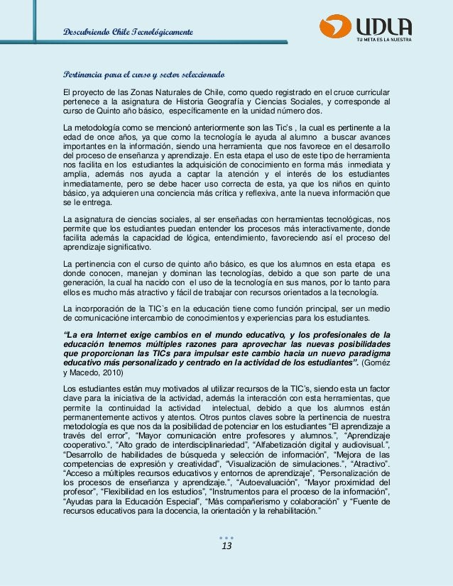 Descubriendo Chile Tecnológicamente  13  Pertinencia para el curso y sector seleccionado  El proyecto de las Zonas Natural...