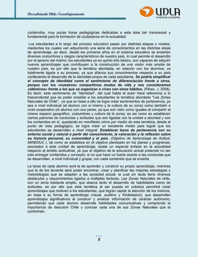 Descubriendo Chile Tecnológicamente  8  contenidos, muy pocas horas pedagógicas dedicadas a esta área tan transversal y fu...