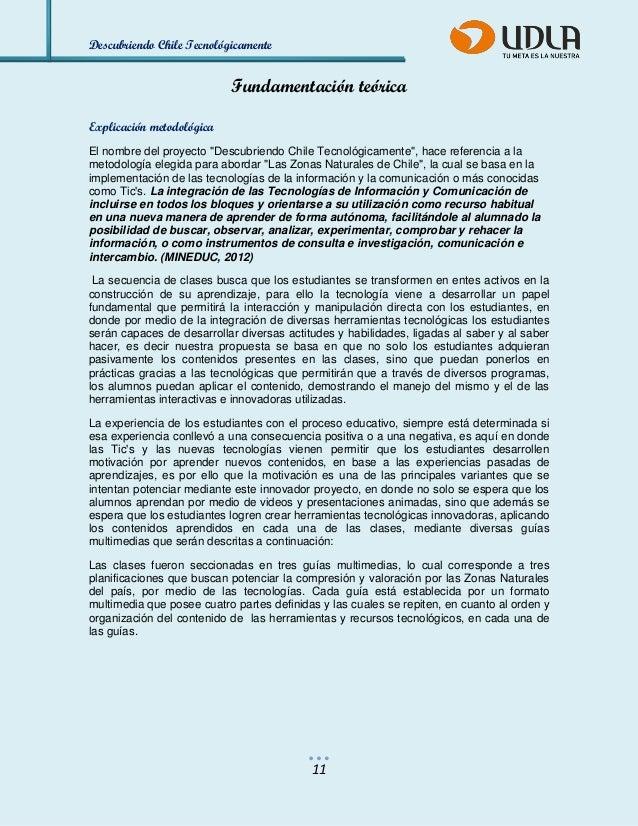"""Descubriendo Chile Tecnológicamente  11  Fundamentación teórica  Explicación metodológica  El nombre del proyecto """"Descubr..."""