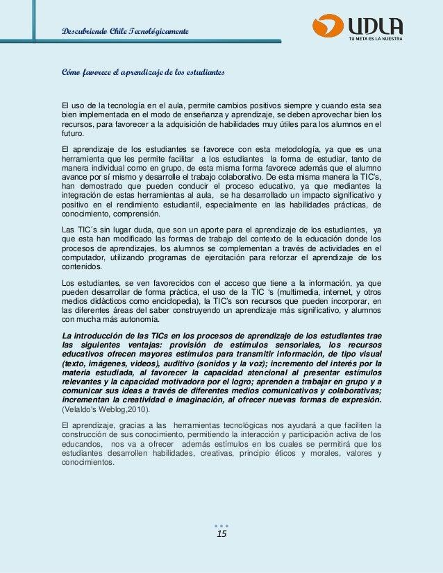 Descubriendo Chile Tecnológicamente  15  Cómo favorece el aprendizaje de los estudiantes  El uso de la tecnología en el au...