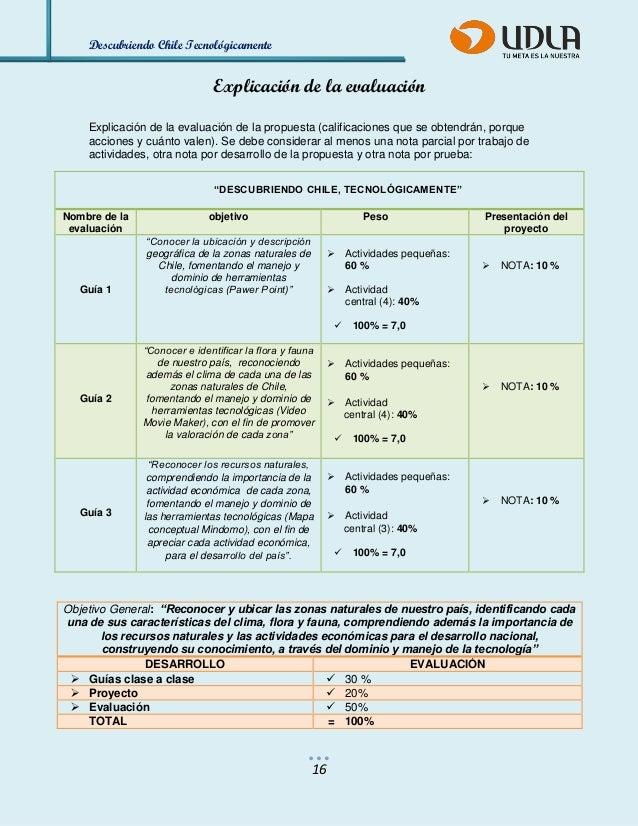 Descubriendo Chile Tecnológicamente  16  Explicación de la evaluación  Explicación de la evaluación de la propuesta (calif...