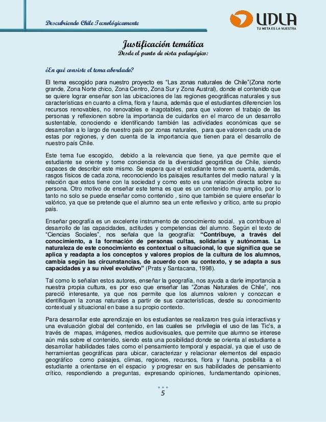 Descubriendo Chile Tecnológicamente  5  Justificación temática  Desde el punto de vista pedagógico:  ¿En qué consiste el t...