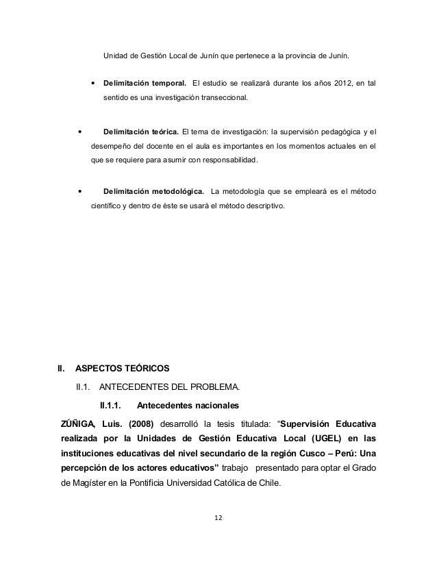 Unidad de Gestión Local de Junín que pertenece a la provincia de Junín.  · Delimitación temporal. El estudio se realizará ...