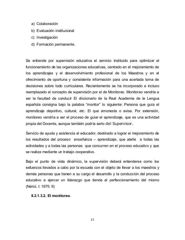 a) Colaboración  b) Evaluación institucional  c) Investigación  d) Formación permanente.  Se entiende por supervisión educ...