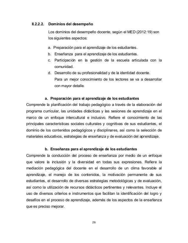 II.2.2.2. Dominios del desempeño  Los dominios del desempeño docente, según el MED (2012:19) son  los siguientes aspectos:...