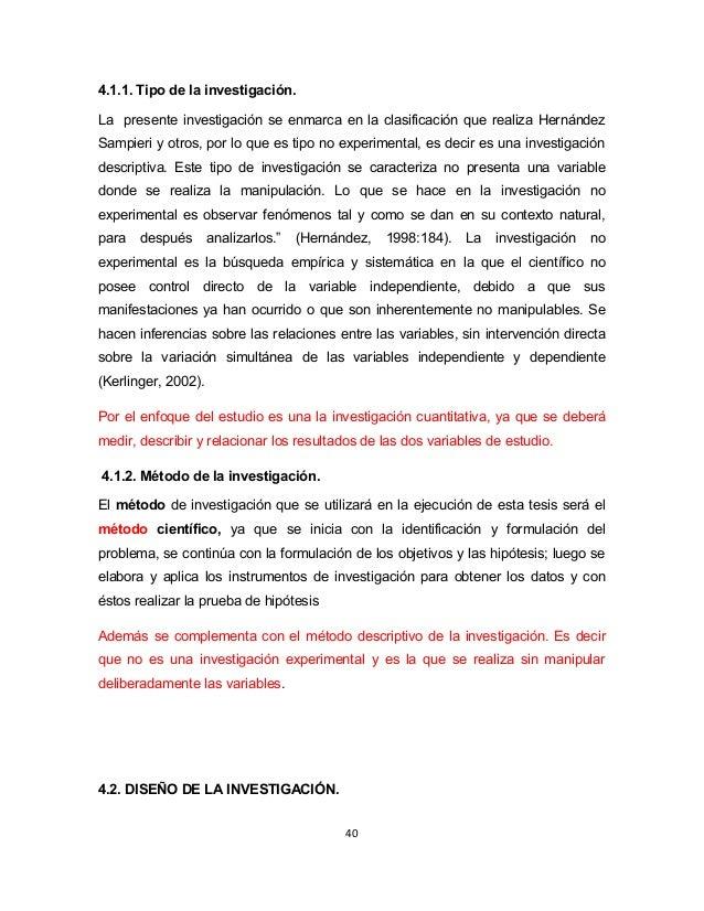 4.1.1. Tipo de la investigación.  La presente investigación se enmarca en la clasificación que realiza Hernández  Sampieri...