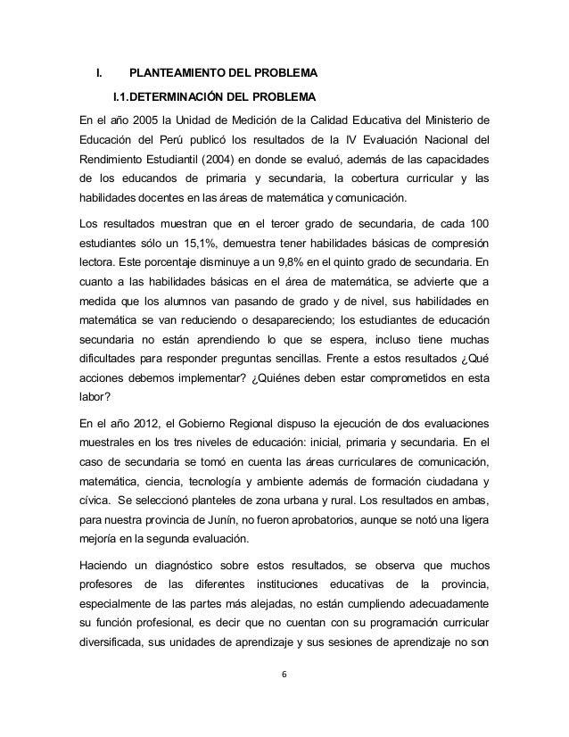 I. PLANTEAMIENTO DEL PROBLEMA  I.1.DETERMINACIÓN DEL PROBLEMA  En el año 2005 la Unidad de Medición de la Calidad Educativ...