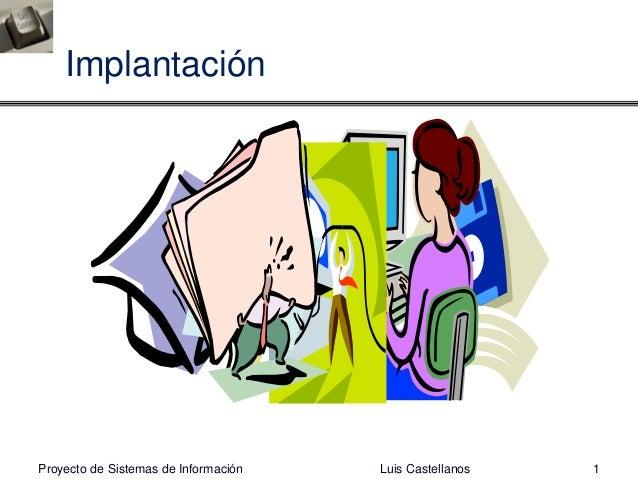 Implantación Luis Castellanos 1Proyecto de Sistemas de Información