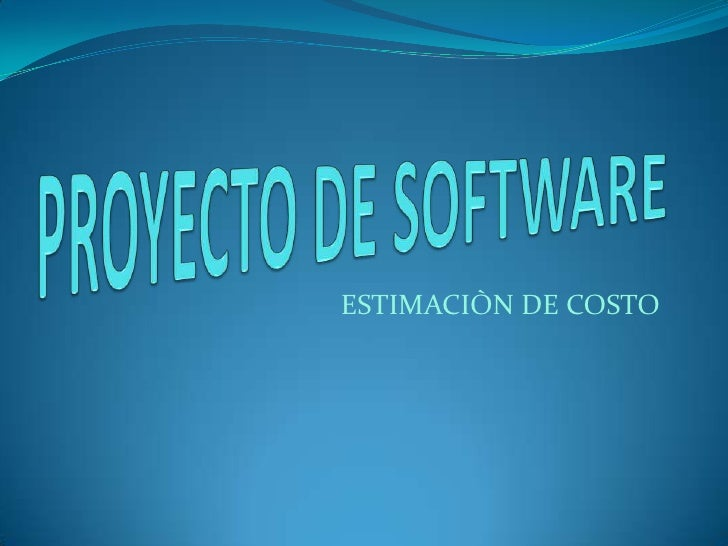 PROYECTO DE SOFTWARE<br />ESTIMACIÒN DE COSTO<br />