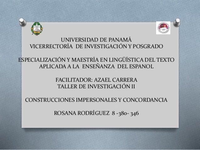 UNIVERSIDAD DE PANAMÁ VICERRECTORÍA DE INVESTIGACIÓN Y POSGRADO ESPECIALIZACIÓN Y MAESTRÍA EN LINGÜÍSTICA DEL TEXTO APLICA...
