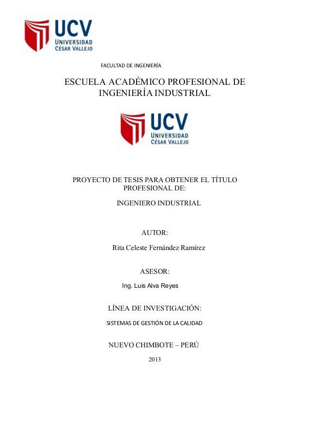 FACULTAD DE INGENIERÍA  ESCUELA ACADÉMICO PROFESIONAL DE INGENIERÍA INDUSTRIAL  PROYECTO DE TESIS PARA OBTENER EL TÍTULO P...
