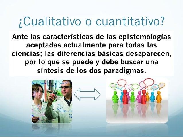 SINTESIS DE PARADIGMAS(complementariedad)Cuantitativo Cualitativo•La presencia deinteracciones múltiples , yentre diverso...