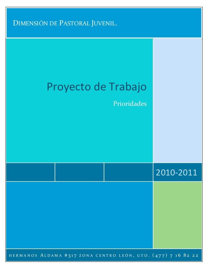 DIMENSIÓN DE PASTORAL JUVENIL.            Proyecto de Trabajo                                   Prioridades               ...