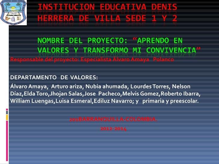 Responsable del proyecto: Especialista Álvaro Amaya PolancoDEPARTAMENTO DE VALORES:Álvaro Amaya, Arturo ariza, Nubia ahuma...