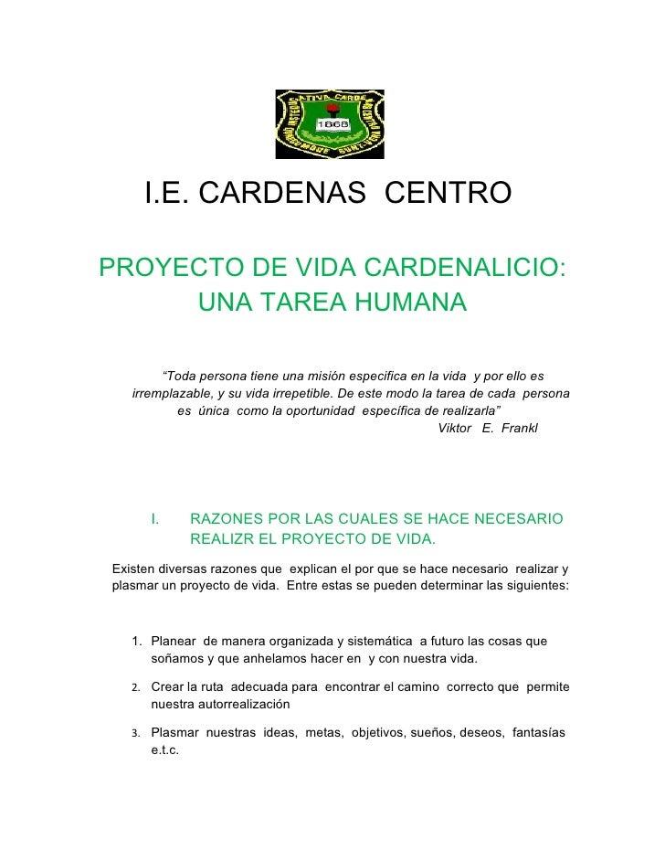 """I.E. CARDENAS CENTROPROYECTO DE VIDA CARDENALICIO:     UNA TAREA HUMANA        """"Toda persona tiene una misión especifica e..."""