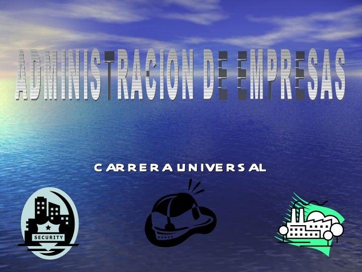 CARRERA UNIVERSAL ADMINISTRACION DE EMPRESAS