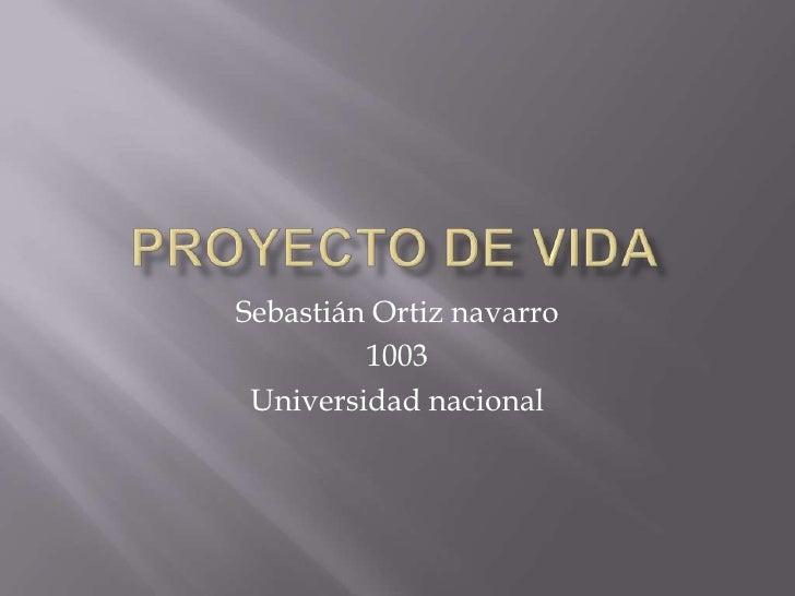 Sebastián Ortiz navarro         1003 Universidad nacional