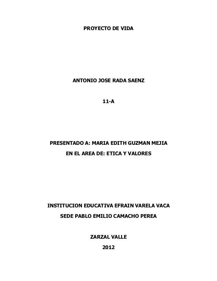 PROYECTO DE VIDA        ANTONIO JOSE RADA SAENZ                  11-APRESENTADO A: MARIA EDITH GUZMAN MEJIA      EN EL ARE...