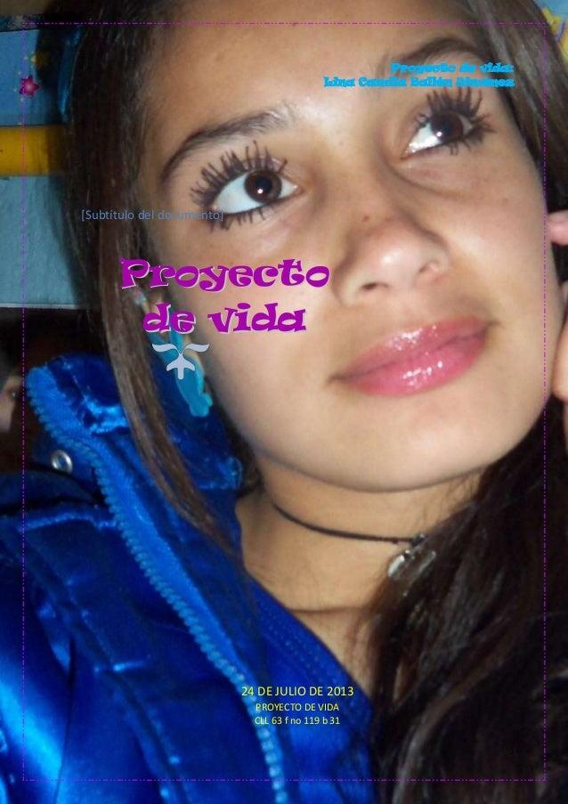 Proyecto de vida: Lina Camila Ballén Jiménez 1 [Subtítulo del documento] PPrrooyyeeccttoo ddee vviiddaa 24 DE JULIO DE 201...