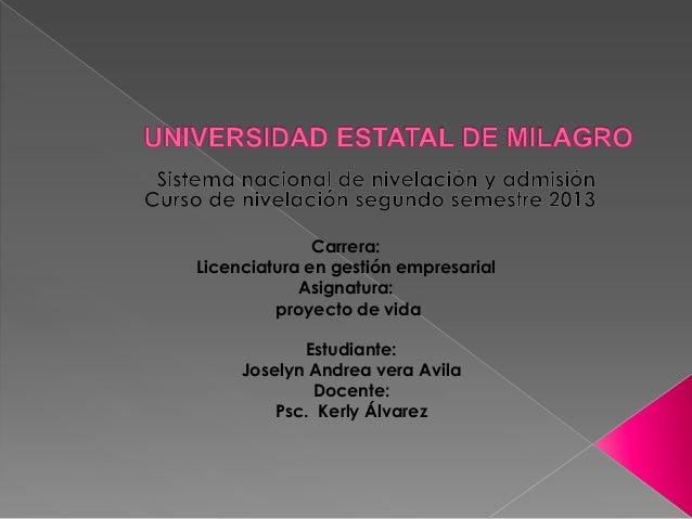 Carrera: Licenciatura en gestión empresarial Asignatura: proyecto de vida Estudiante: Joselyn Andrea vera Avila Docente: P...