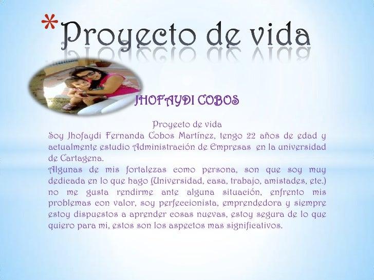 *                     JHOFAYDI COBOS                         Proyecto de vidaSoy Jhofaydi Fernanda Cobos Martínez, tengo 2...