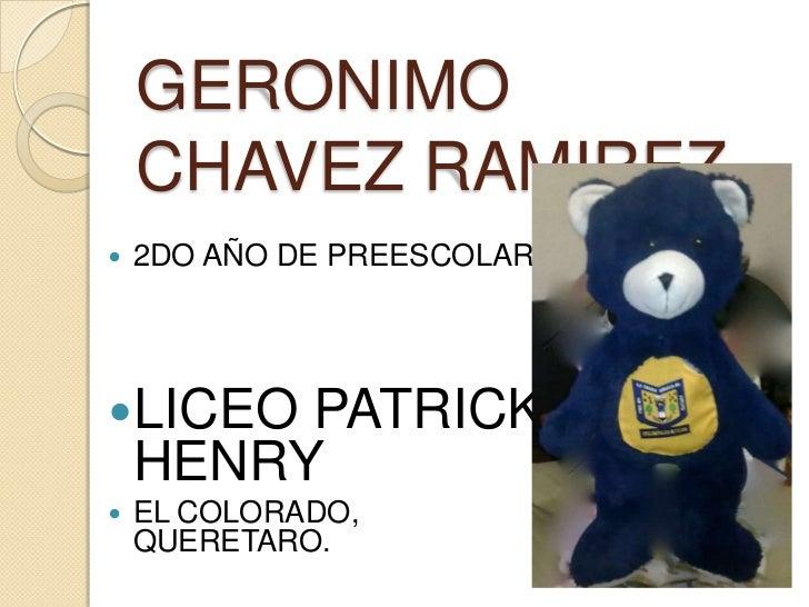 GERONIMO    CHAVEZ RAMIREZ   2DO AÑO DE PREESCOLAR.LICEO   PATRICK    HENRY   EL COLORADO,    QUERETARO.