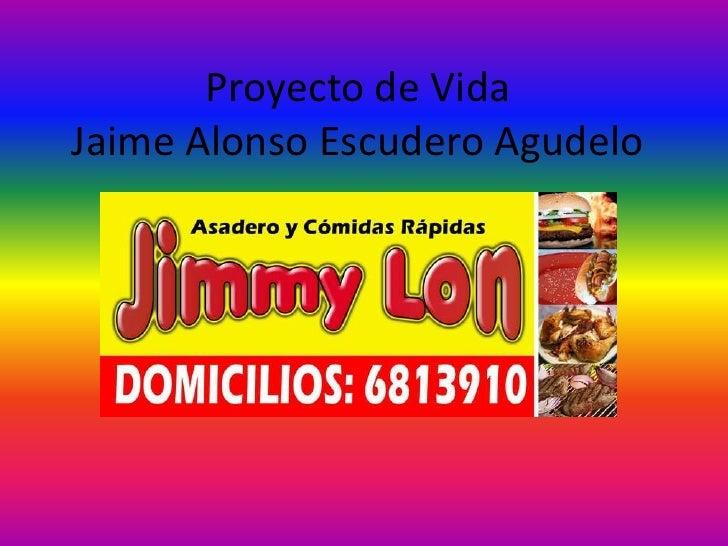 Proyecto de VidaJaime Alonso Escudero Agudelo