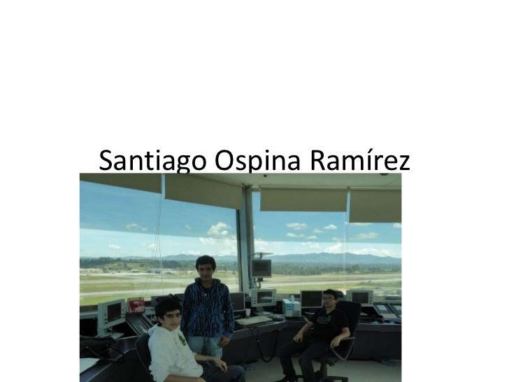Santiago Ospina Ramírez<br />Este es mi Proyecto de vida.<br />