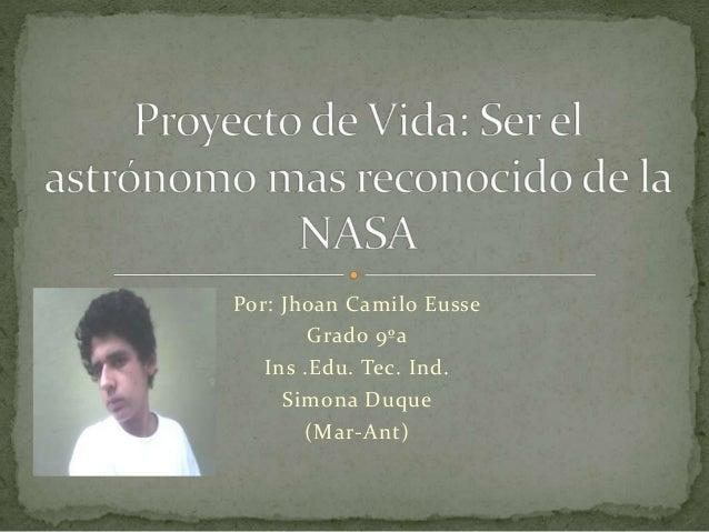 Por: Jhoan Camilo Eusse Grado 9ºa Ins .Edu. Tec. Ind. Simona Duque (Mar-Ant)